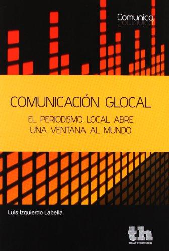 9788415442400: Comunicacion Global: el periodismo local abre una ventana al mundo