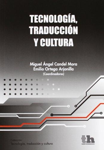 Tecnologia, traduccion y cultura: Candel Mora, Miguel