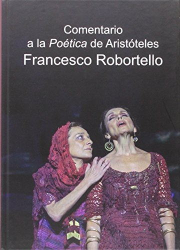 9788415444756: Comentario a la Poética de Aristóteles Francesco Robortello
