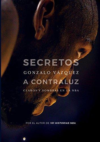 9788415448174: Secretos a contraluz: Claros y sombras en la NBA (Baloncesto para leer)