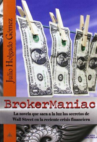 9788415449768: Brokermaniac