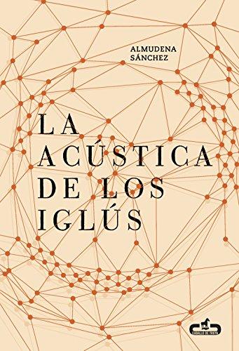9788415451730: La acústica de los iglús (Caballo de Troya 2016, 5)