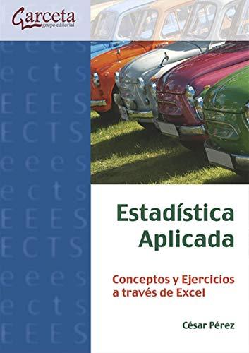 9788415452058: Estadística Aplicada: Conceptos y ejercicios a través de Excel (Texto (garceta))