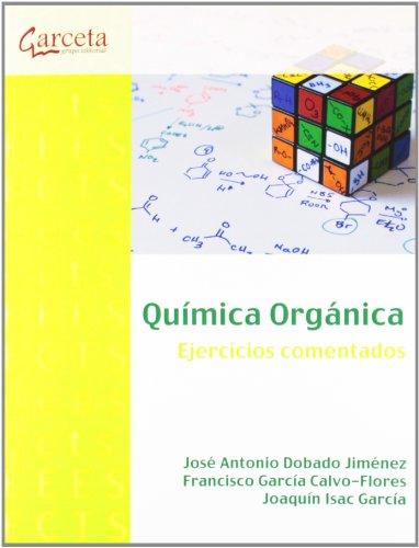 QUIMICA ORGANICA - EJERCICIOS COMENTADOS: DOBADO JIMENEZ, JOSE ANTONIO