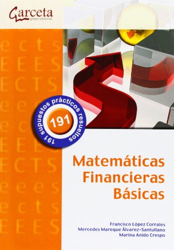 MATEMATICAS FINANCIERAS BASICAS: LÓPEZ CORRALES, FRANCISCO;MAREQUE