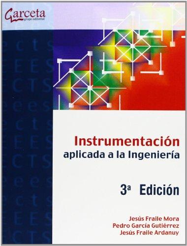 Instrumentación aplicada a la ingeniería (Paperback): Jesús Fraile Ardanuy,