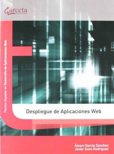 9788415452355: Despliegue de aplicaciones Web [Aug 31, 2012] García Sánchez, Álvaro and Sanz Rodríguez, Javier