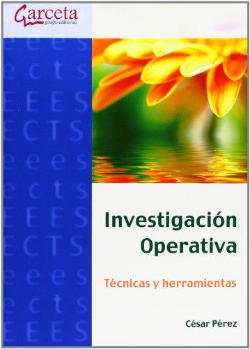 9788415452409: Investigación operativa: Técnicas y Herramientas [Feb 14, 2013] Perez López, Cesar