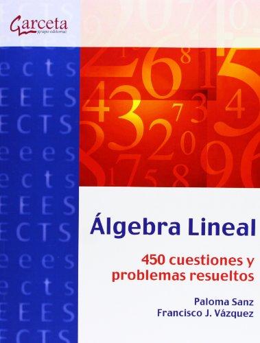 9788415452461: ALGEBRA LINEAL. 450 CUESTIONES Y PROBLEMAS RESUELTOS