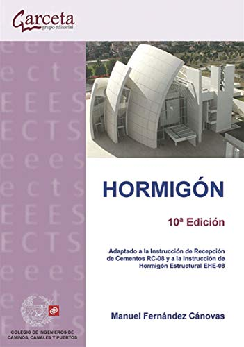 9788415452508: Hormigón: edición adaptado a la Instrucción de Recepción de Cementos RC-08 y a la Instrucción de Hormigón Estructural EHE-08