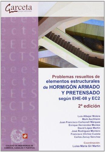 9788415452676: Problemas resueltos de elementos estructurales de Hormigón Armado y Pretensado según EHE-08 y EC2