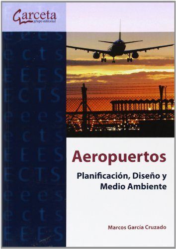 9788415452799: Aeropuertos: Planificación, Diseño y Medio Ambiente (Texto (garceta))