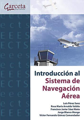 9788415452812: Introducción al sistema de navegación aérea (Texto (garceta))