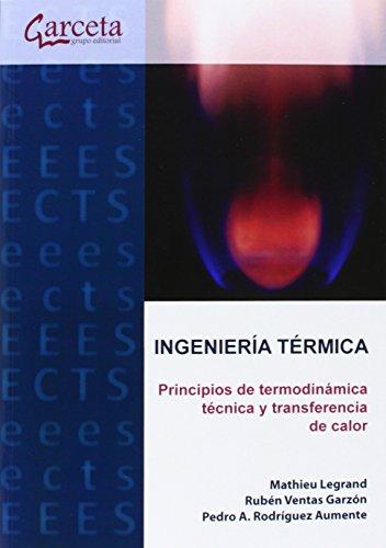 9788415452881: Ingeniería Térmica. Principios de termodinámica técnica y transferencia de calor (Texto (garceta))