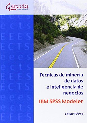 9788415452904: Técnicas de minería de datos e inteligencia de negocios : IBM SPSS Modeler