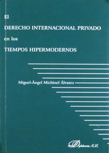 El derecho internacional privado en los tiempos: Miguel Angel Michinel