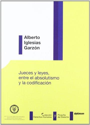 9788415454236: Jueces y leyes, entre el absolutismo y la codificacion / Judges and law, between absolutism and codification (Spanish Edition)