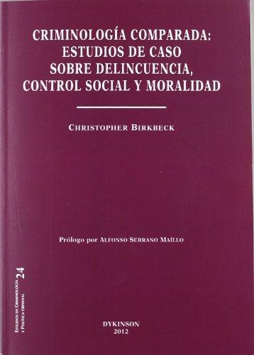 9788415454243: Criminología comparada. Estudios de caso sobre delincuencia, control social y moralidad (Colección Estudios de Criminología y Política Criminal)