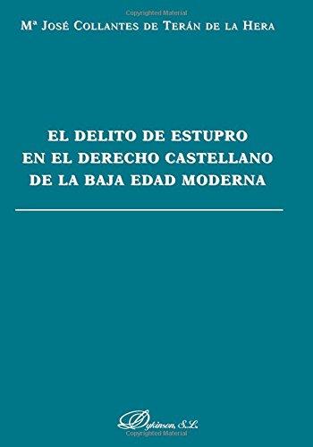 9788415455318: El delito de estupro en el derecho castellano de la baja edad media (Spanish Edition)