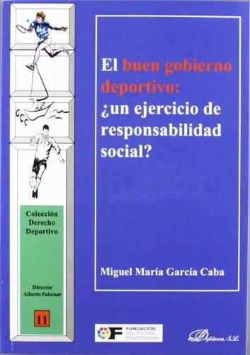 9788415455370: El buen gobierno deportivo. ¿Un ejercicio de responsabilidad social? (Colección Derecho Deportivo)