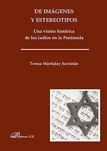 9788415455585: De imágenes y estereotipos. Una visión histórica de los judíos en la Península