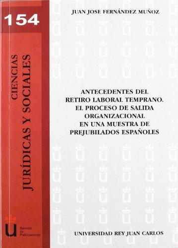 9788415455714: Antecedentes del retiro laboral temprano / Antecedents of early retirement: El Proceso De Salida Organizacional En Una Muestra De Prejubilados ... of Spanish Early Retirees (Spanish Edition)