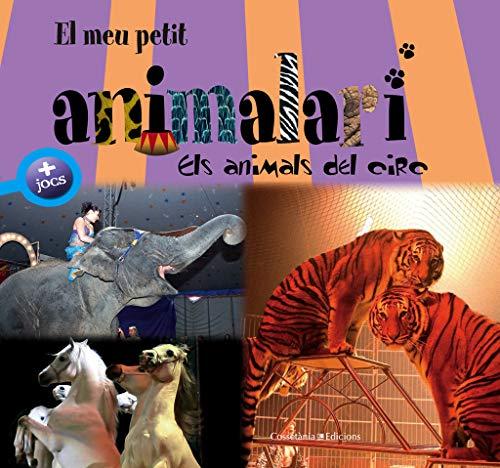 Mi pequeno animalario: Los animales del circo (Spanish Edition): Zaglia, Carlo