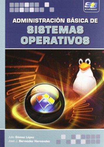 Administración básica de sistemas operativos (Paperback): José Javier Bermúdez