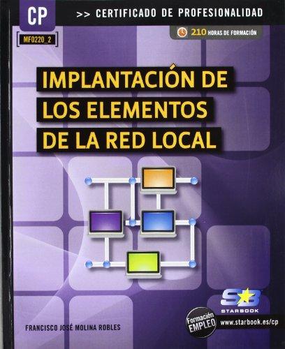 9788415457152: Implantación de los elementos de la red local (MF0220_2)