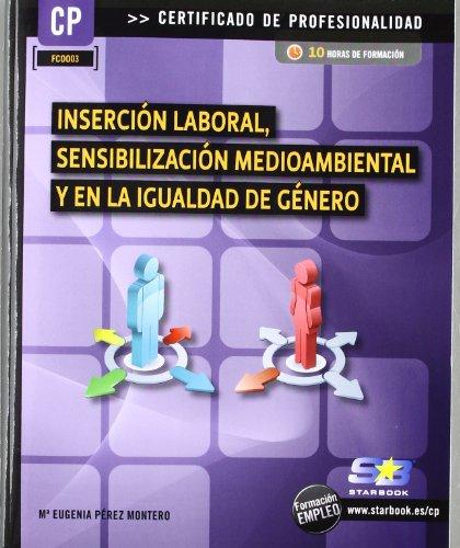 9788415457206: Inserción laboral, sensibilización medioambiental y en la igualdad de género (Certific. Profesionalidad)