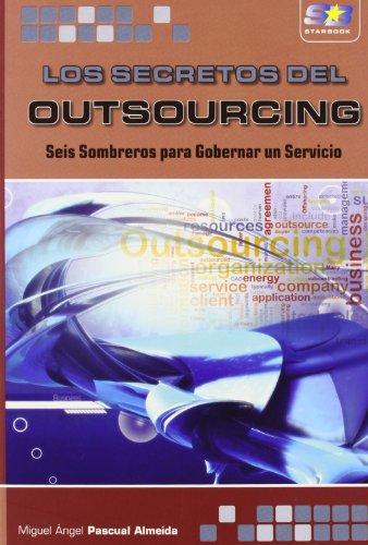 9788415457473: Los Secretos del Outsourcing: Seis Sombreros para Gobernar un Servicio