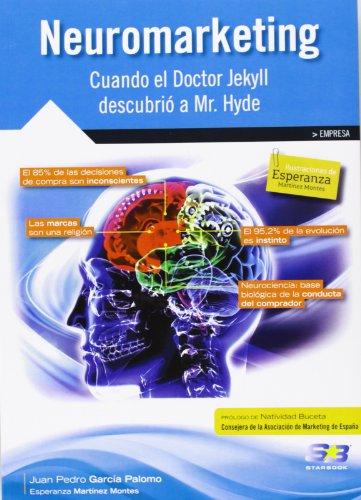 NEUROMARKETING: CUANDO EL DOCTOR JEKYLL DESCUBRIÓ A: GARCÍA PALOMO, JUAN