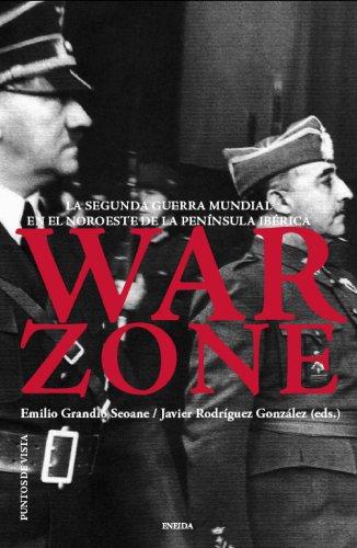 9788415458043: War Zone: La Segunda Guerra Mundial en el noroeste de la peninsula iberica (Puntos de vista) (Spanish Edition)