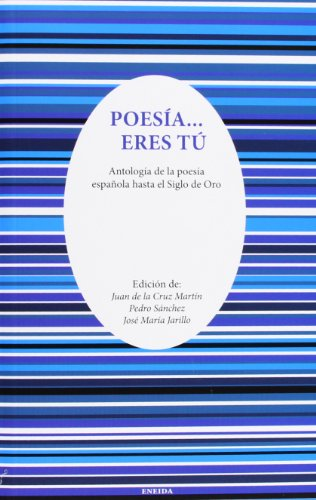 Poesía-- eres tú : antología de la: José María Jarillo