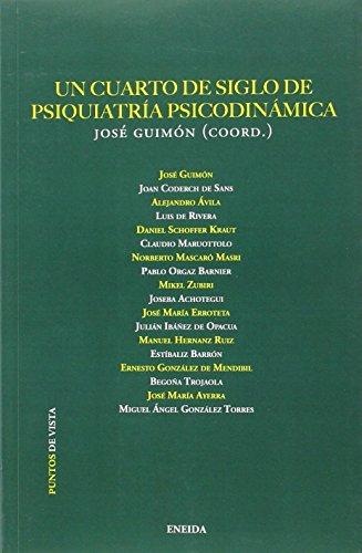 Un cuarto de siglo de psiquiatría psicodinámica: José Guimón (
