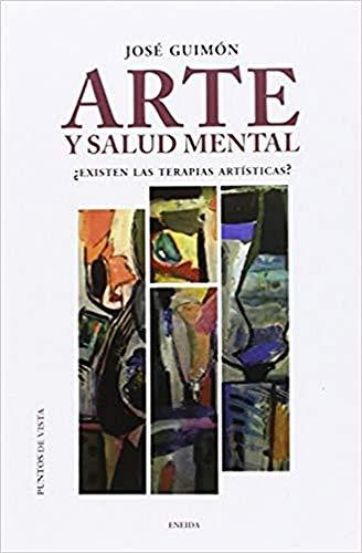 9788415458883: Arte y salud mental: ¿existen las terapias artísticas? (Puntos de vista)