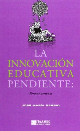 9788415462064: La innovación educativa pendiente: formar personas
