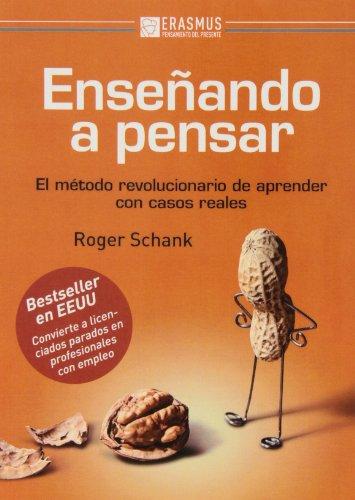 9788415462170: Enseñando a pensar: El método revolucionario de aprender con casos reales (Pensamiento del presente)
