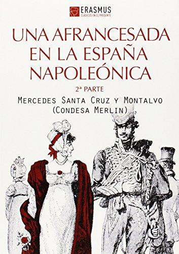 9788415462415: Una afrancesada en la España napoleónica (1ª PARTE) (Clásicos en el presente)