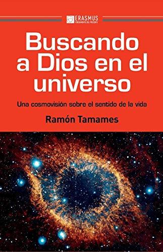 9788415462590: Buscando a Dios en el universo: Una cosmovisión sobre el sentido de la vida (Pensamiento del Presente)