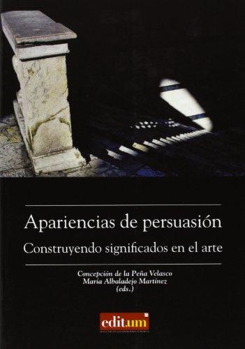 9788415463177: Apariencias de persuasión: CONSTRUYENDO SIGNIFICADOS EN EL ARTE