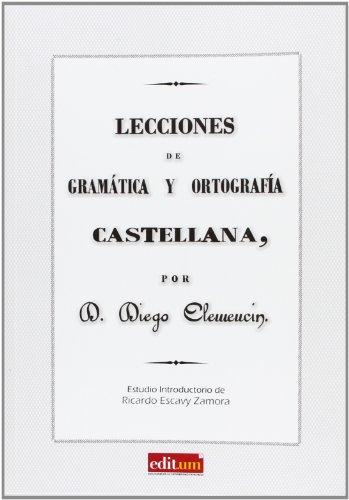 9788415463276: Lecciones de gramática y ortografía castellana: estudio introductorio de Ricardo Escavy Zamora