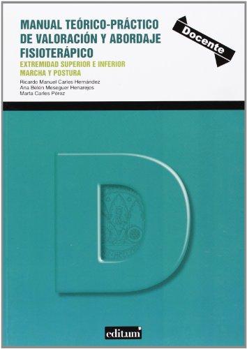 9788415463436: Manual teórico-práctico de valoración y abordaje fisioterápico: Estremidad superior e inferior marcha y postura
