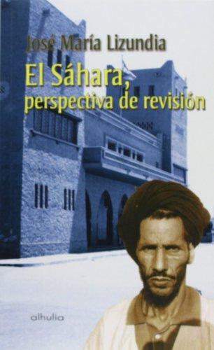 EL SÁHARA, PERSPECTIVA DE REVISIÓN: LIZUNDIA ZAMALLOA, JOSÉ