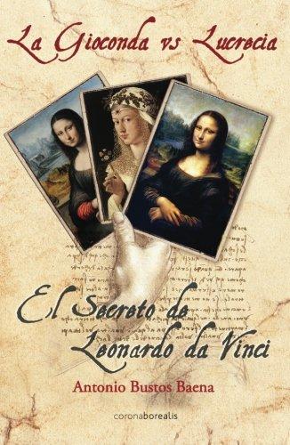 9788415465058: La Gioconda vs Lucrecia: El secreto de Leonardo da Vinci (El Observatorio) (Spanish Edition)