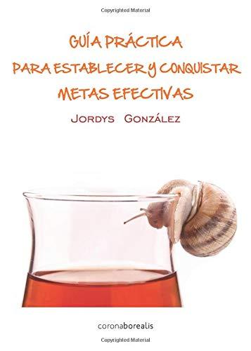 9788415465393: Guía práctica para conquistar y establecer metas efectivas (Coleccion Coaching) (Spanish Edition)