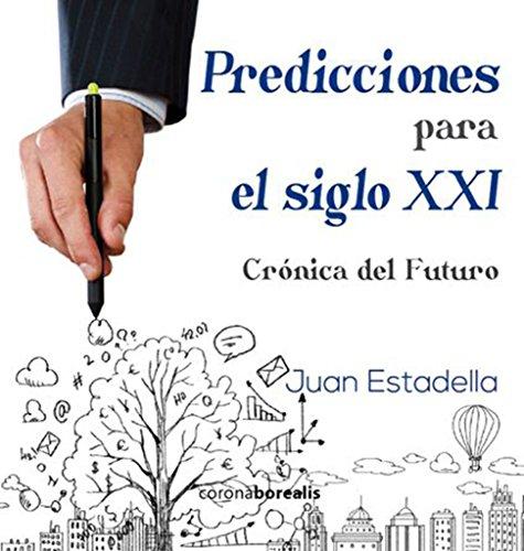 9788415465751: PREDICCIONES PARA EL SIGLO XXI:CRONICA DEL FUTURO