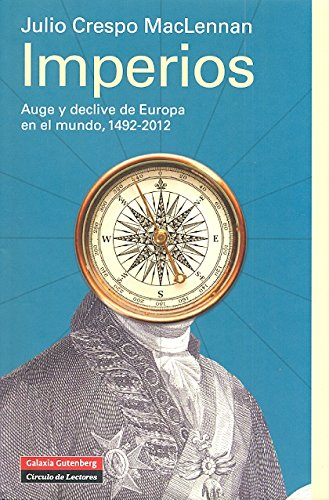9788415472094: Imperios: Auge y declive de Europa, 1492-2012 (Historia)