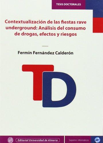 9788415487494: Contextualización de las fiestas rave underground: Análisis del consumo de drogas, efectos y riesgos (Tesis Doctorales (Edición Electrónica))