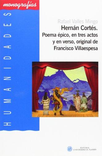 9788415487906: Hernán Cortés. Poema épico, en tres actos y en verso, original de Francisco Villaespesa (Humanidades)